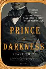 Prince of Darkness:  The Untold Story of Jeremiah G. Hamilton, Wall Street S First Black Millionaire