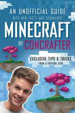 Minecraft by Concrafter:  An Unofficial Guide with New Facts and Commands