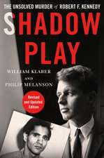 Shadow Play: The Unsolved Murder of Robert F. Kennedy