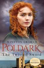 The Twisted Sword: A Novel of Cornwall 1815