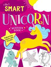The Smart Unicorn Activity Book: Magical Fun, Games, and Puzzles!