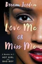 Love Me or Miss Me