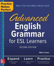 Practice Makes Perfect: Advanced English Grammar for ESL Learners, Second Edition