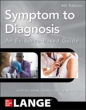 Symptom to Diagnosis An Evidence Based Guide, Fourth Edition