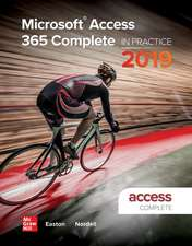 Looseleaf for Microsoft Access 365 Complete: In Practice, 2019 Edition