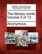 The Literary World. Volume 3 of 13