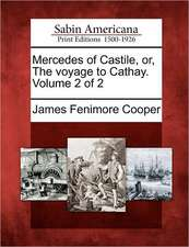 Mercedes of Castile, Or, the Voyage to Cathay. Volume 2 of 2