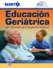 Educacion Geriatrica Para Servicios de Emergencias Medicas, Segunda Edicion