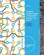 Problem-Solving Cases in Microsoft¿ Access¿ and Excel¿, International Edition