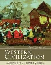 Western Civilization, Volume B:  1300-1815