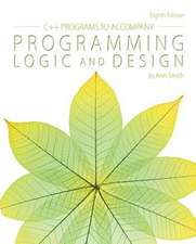 C++ Programs Programming Logic and Design
