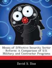 Means of Effective Security Sector Reform: A Comparison of U.S. Military and Contractor Programs