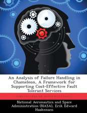 An Analysis of Failure Handling in Chameleon, a Framework for Supporting Cost-Effective Fault Tolerant Services