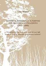 Donne E Assistenza a Napoli Nel Secondo Ottocento (1862 - 1890) Non Potendo Coprire Le Nude Carni Dei Suoi Figli Istante La Stagione Invernale Si Abb