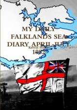 My Daily Falklands Sea Diary April-July 1982