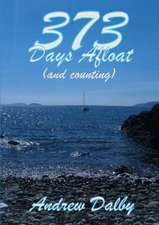 373 Days Afloat (and Counting)