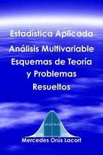 Estadistica Aplicada Analisis Multivariable - Esquemas de Teoria y Problemas Resueltos