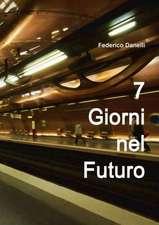 7 Giorni Nel Futuro