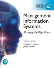 Management Information Systems: Managing the Digital Firm, Global Edition