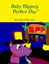 Baby Hippo's Perfect Day