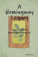 A Hemingway Legacy:  The Creative Nonfiction Memoir