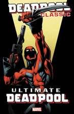 Deadpool Classic Vol. 20: Ultimate Deadpool