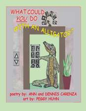What Could You Do with an Alligator?