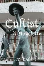 Cultist:  A Novelette