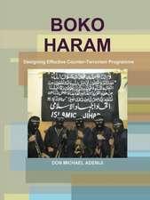 Boko Haram:  Designing Effective Counter-Terrorism Programme