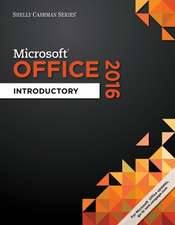 Shelly Cashman Microsoft Office 365 & Office 2016:  Introductory