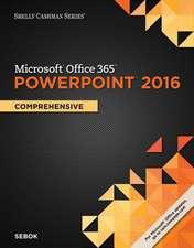 Shelly Cashman Series Microsof Office 365 & Powerpoint 2016