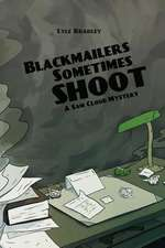 Blackmailers Sometimes Shoot