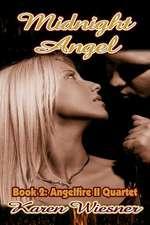 Midnight Angel, Book 2 of the Angelfire II Quartet