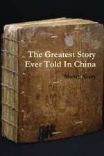 The Greatest Story Ever Told in China