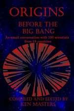 Origins:  Before the Big Bang