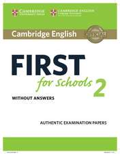 Cambridge English First for Schools 2 Student's Book without answers: Authentic Examination Papers