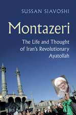 Montazeri: The Life and Thought of Iran's Revolutionary Ayatollah