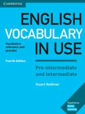 English Vocabulary in Use Pre-intermediate and Intermediate Book with Answers: Vocabulary Reference and Practice