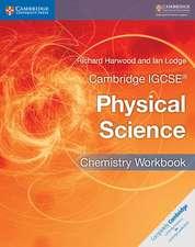 Cambridge IGCSE® Physical Science Chemistry Workbook