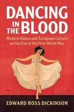 Dancing in the Blood: Modern Dance and European Culture on the Eve of the First World War