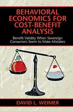 Behavioral Economics for Cost-Benefit Analysis  : Benefit Validity When Sovereign Consumers Seem to Make Mistakes