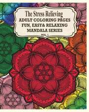 The Stress Relieving Adult Coloring Pages, Volume 1