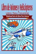 Libro de Aviones y Helicopteros Libro Para Colorear