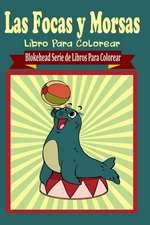 Las Focas y Morsas Libro Para Colorear