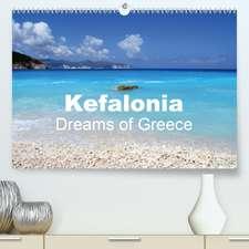 Kefalonia - Dreams of Greece(Premium, hochwertiger DIN A2 Wandkalender 2020, Kunstdruck in Hochglanz)