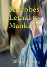 Microbes Lethal to Mankind