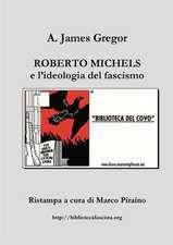 Roberto Michels E L'Ideologia del Fascismo