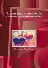 Nos Amours, Nos Emmerdes