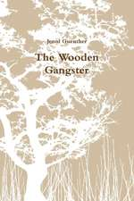 The Wooden Gangster