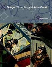 Danger Three Issue Jumbo Comic